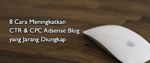 8 Cara Meningkatkan CTR Dan CPC Adsense Blog Yang Jarang Diungkap di Blogging